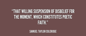 quote-Samuel-Taylor-Coleridge-that-willing-suspension-of-disbelief-for-the-91813